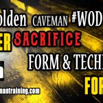 The golden caveman WOD rule NEVER sacrifice form & technique FOR TIME