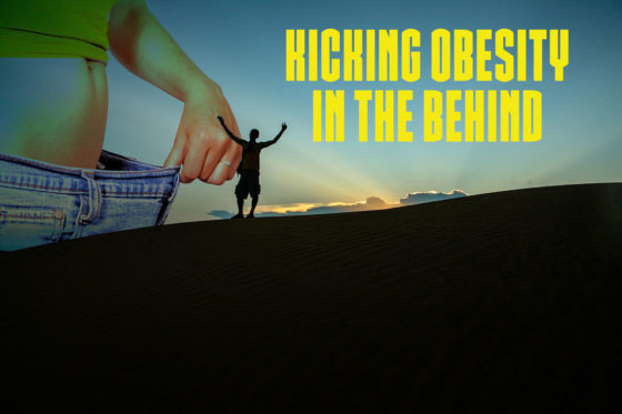 Kicking obesity the behind