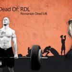 The DEAD of the Romanian Dead Lift