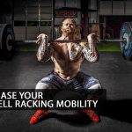 Improve CrossFit Barbell Racking Mobility