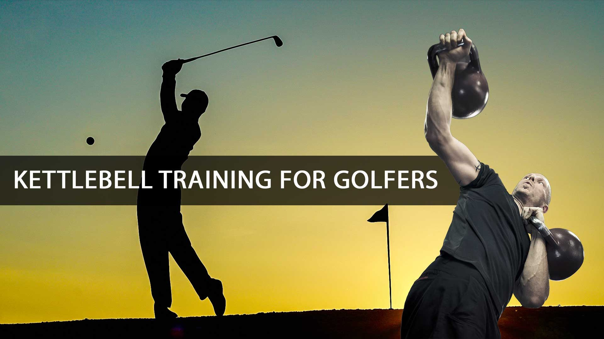 Kettlebell training for golfers