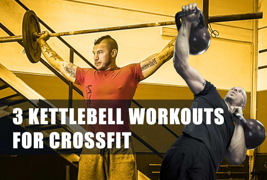3 kettlebell workouts for crossfit