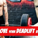 Improve Your Deadlift by 10% with Two Effective Exercises