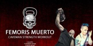 Femoris Muerto Strength Workout