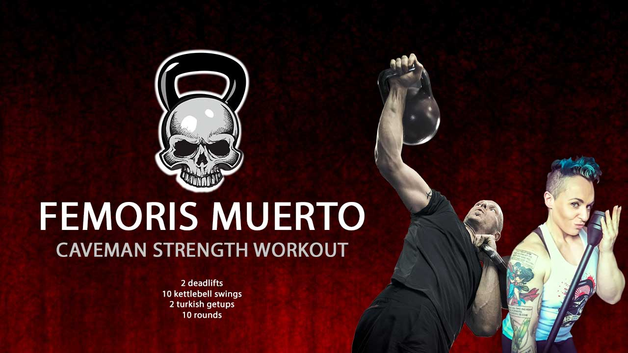 Femoris Muerto Strength Workout