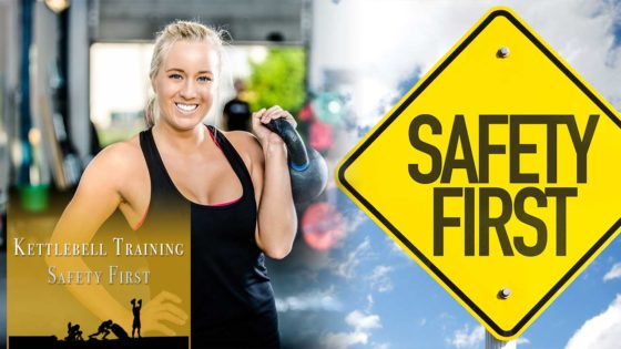 Kettlebell Training Safety First