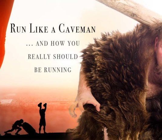 Run like a Caveman, and how you really should be running!