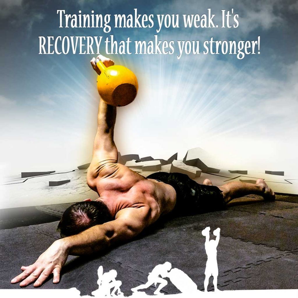Training makes you weak. It's RECOVERY that makes you stronger!