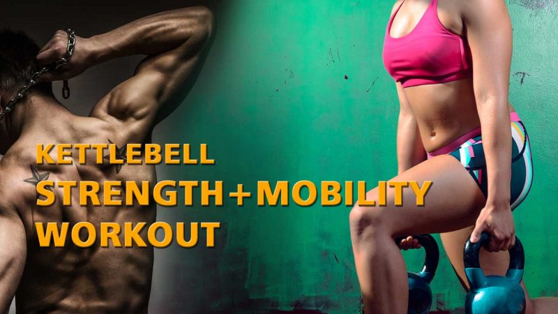 Kettlebell Strength + Mobility Workout