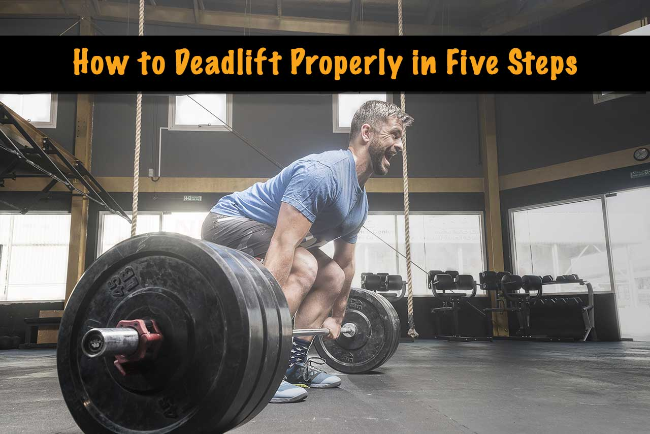 How To Deadlift Properly In Five Steps Cavemantraining