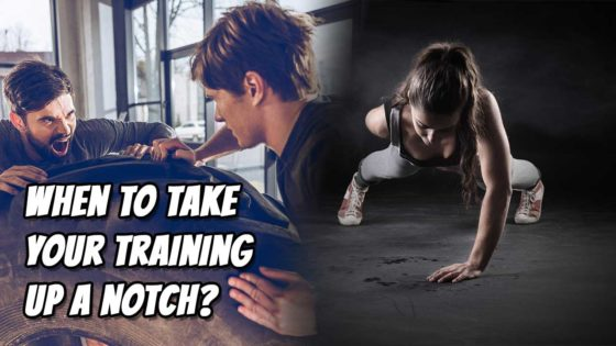 When to Take Your Training up a Notch?