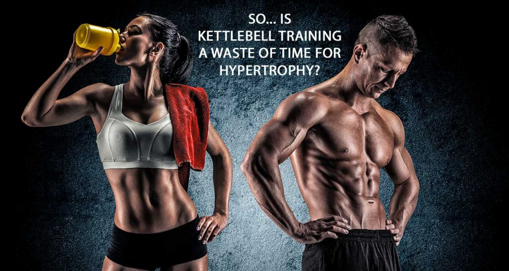 Kettlebells For Hypertrophy!?