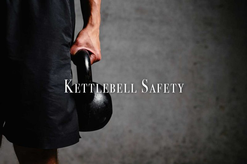 Kettlebell Safety