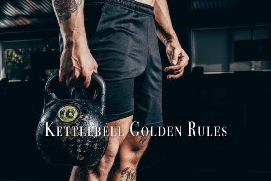 Kettlebell Golden Rules