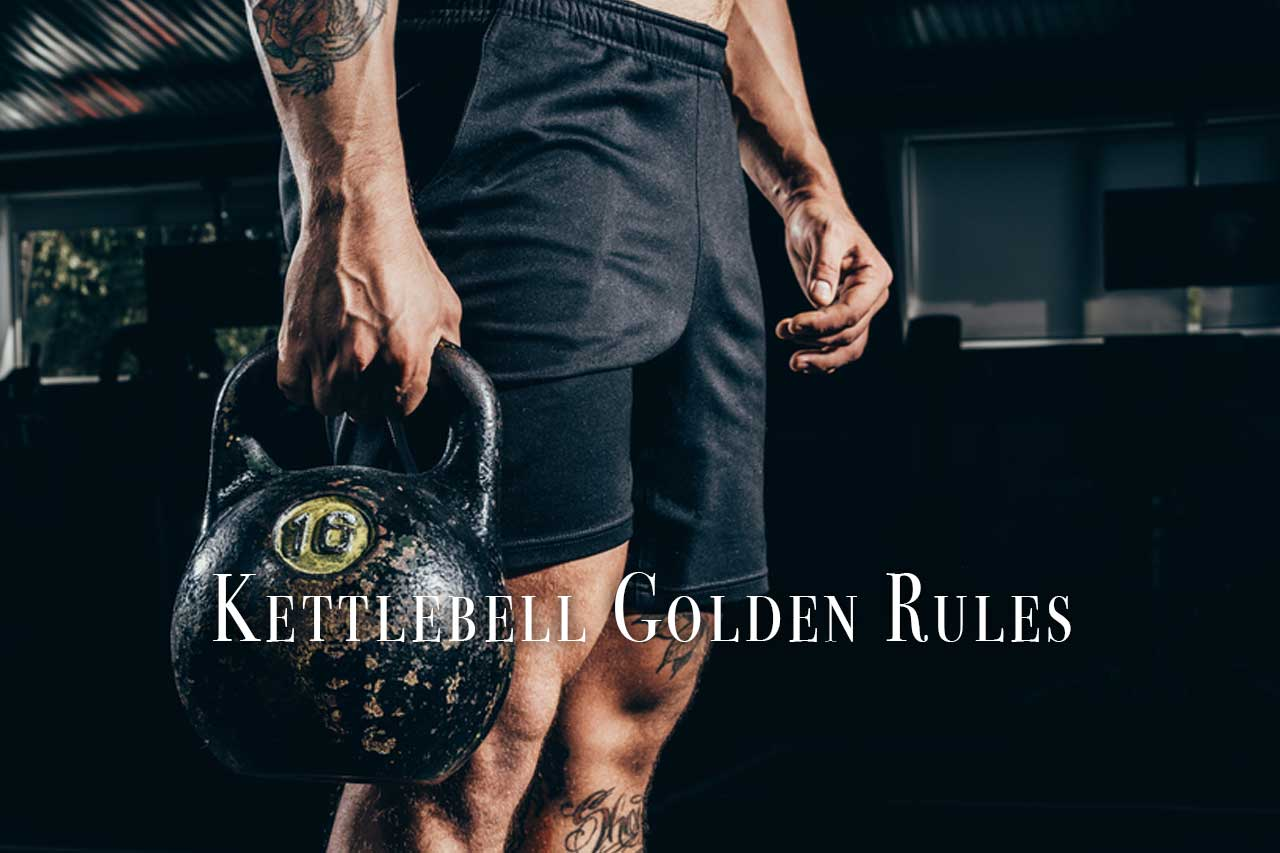Kettlebell Golden Rules