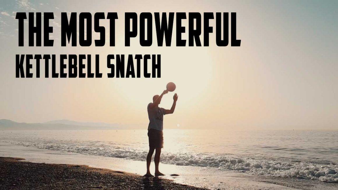 Most Powerful Kettlebell Snatch