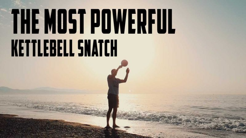 Most Powerful Kettlebell Snatch