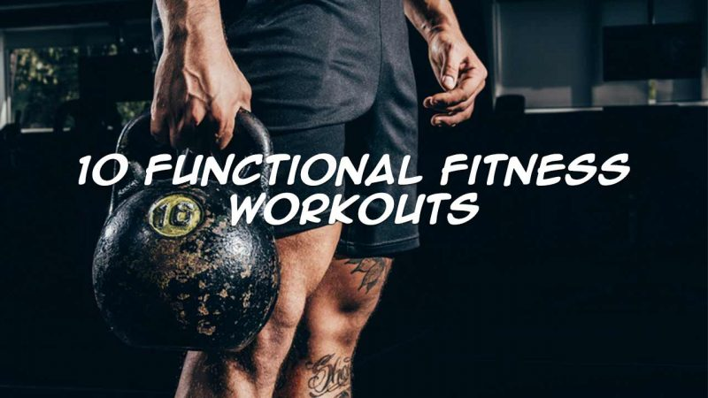 10 functional fitness workouts