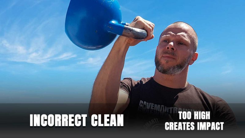 Incorrect kettlebell clean - too high