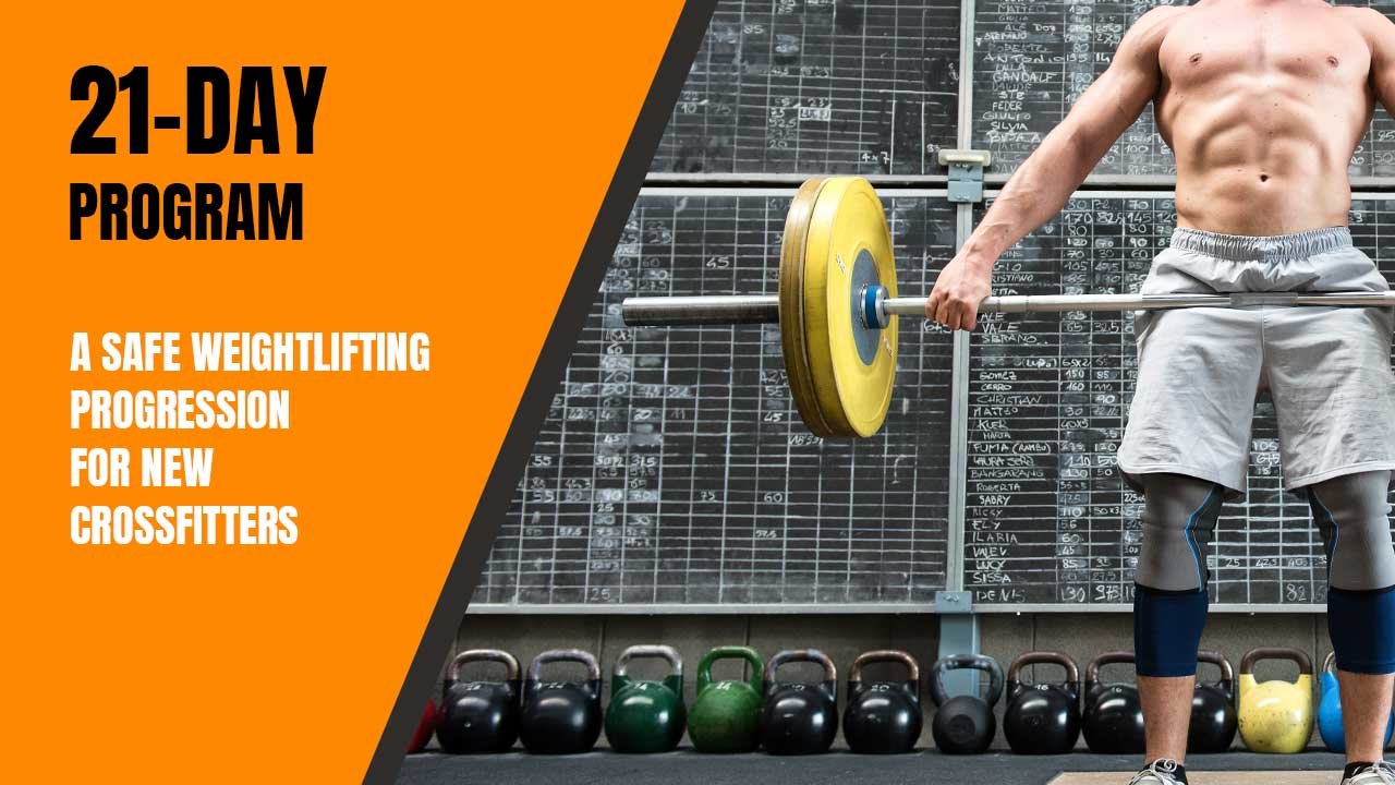 21-days to CrossFit Weightlifting  A safe and free