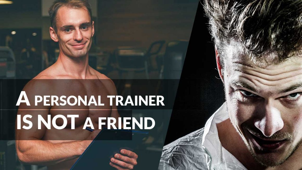 A Personal Trainer is not a Friend