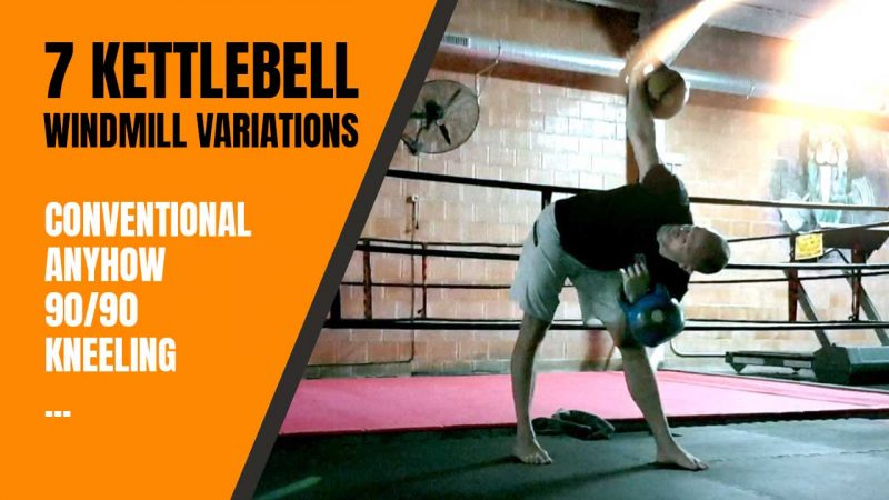 7 kettlebell windmill variations