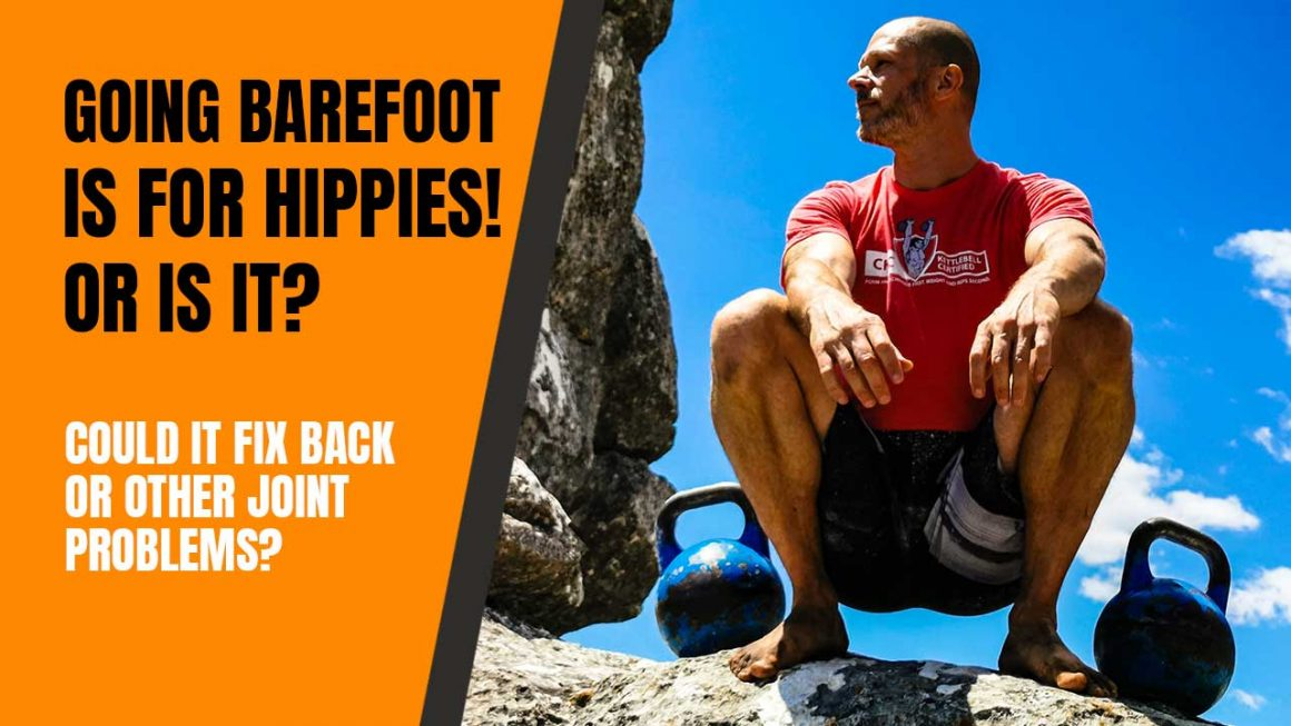 Barefoot Is for Hippies! or Is It?