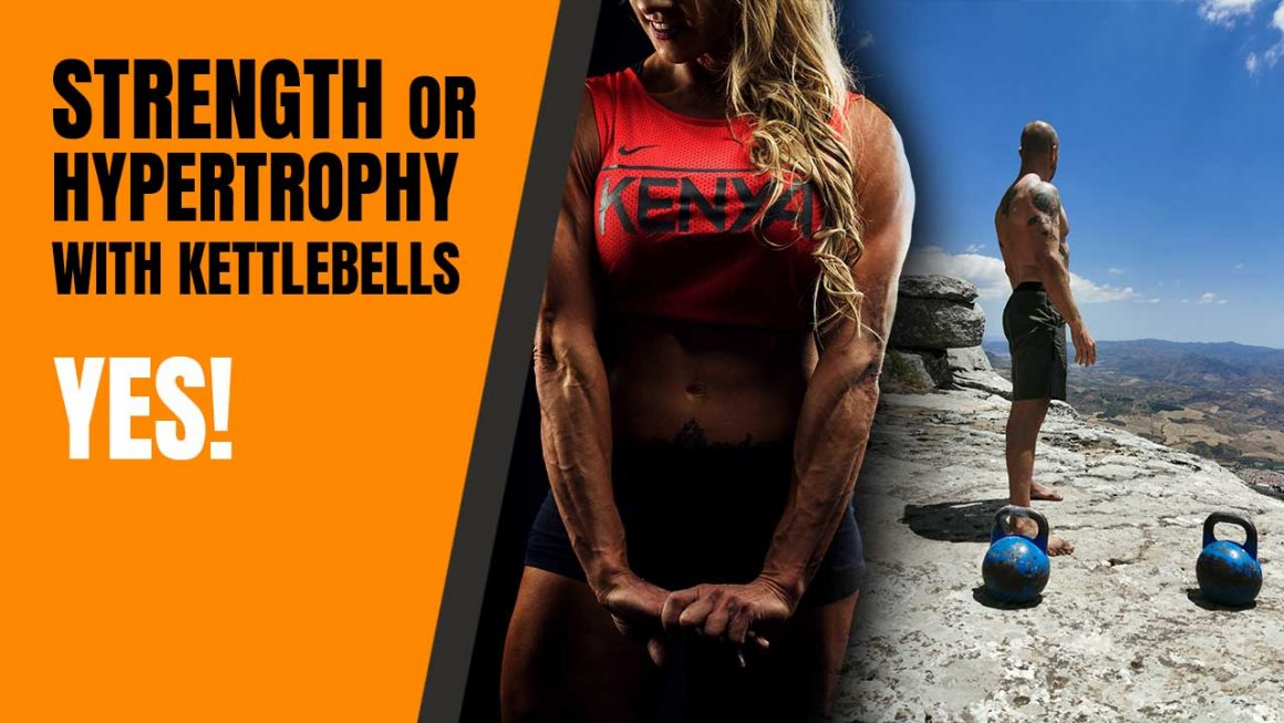 Strength or hypertrophy training with kettlebells