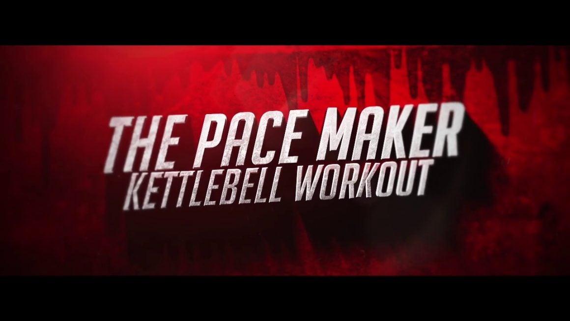 The Pace Maker kettlebell workout
