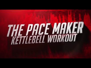 The Pace Maker kettlebell workout