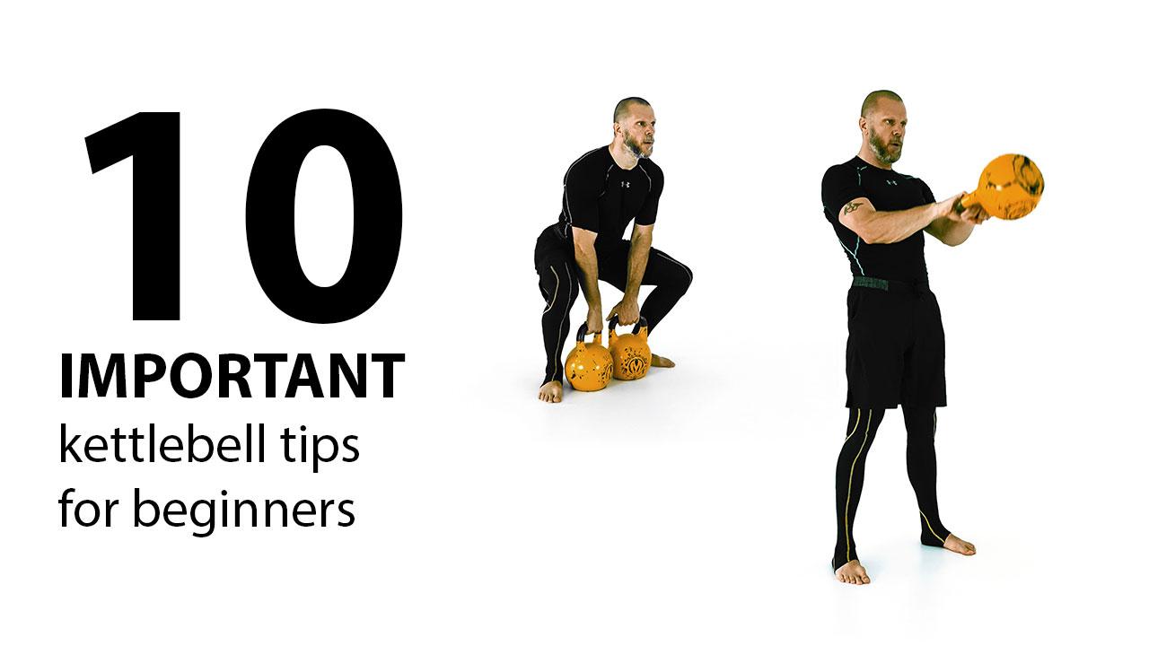 10 important kettlebell tips for beginners