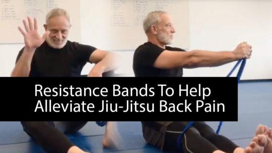 Resistance Bands To Alleviate Jiu-Jitsu Back Pain