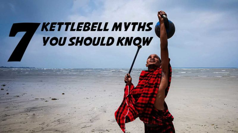 7 Kettlebell Myths You Should Know