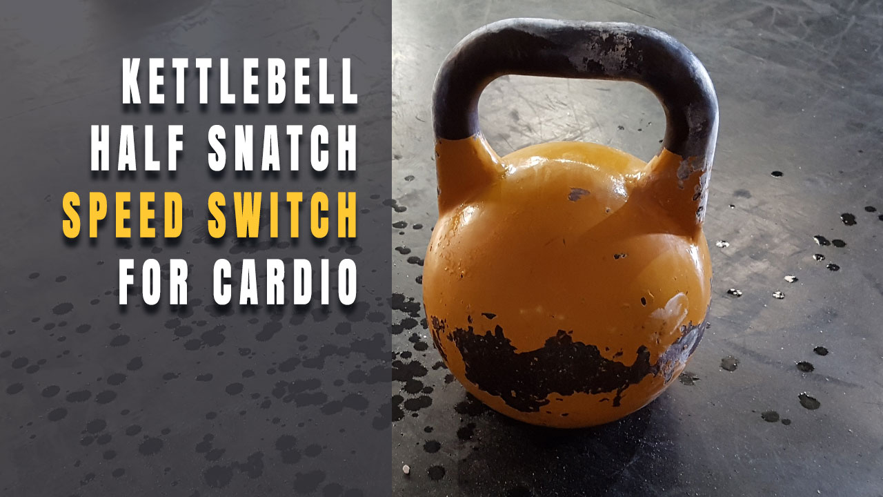 Half Snatch Speed Switch For An Awesome Cardio Workout
